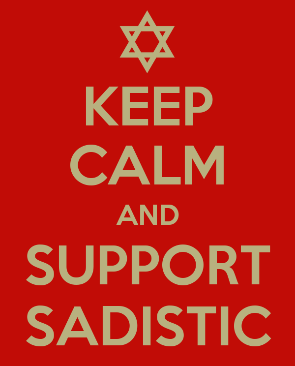 KEEP CALM AND SUPPORT SADISTIC