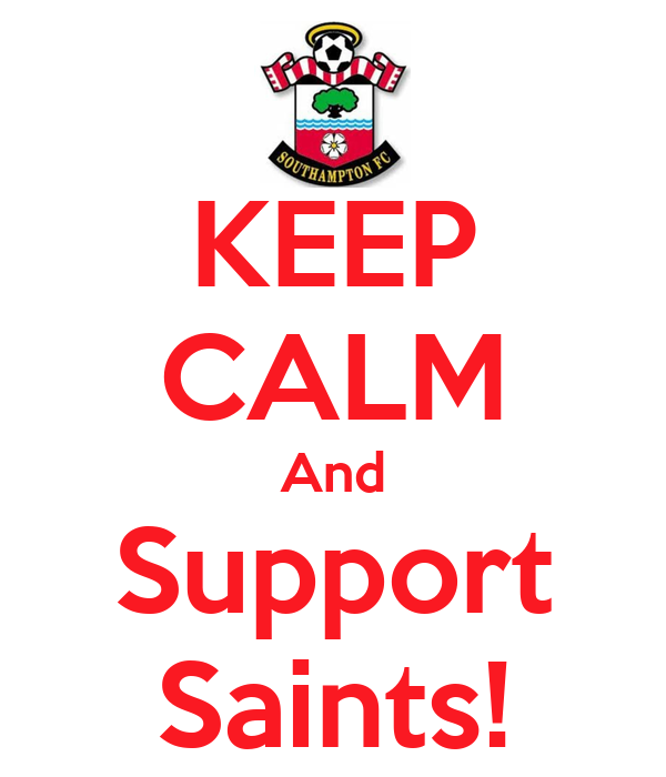 KEEP CALM And Support Saints!
