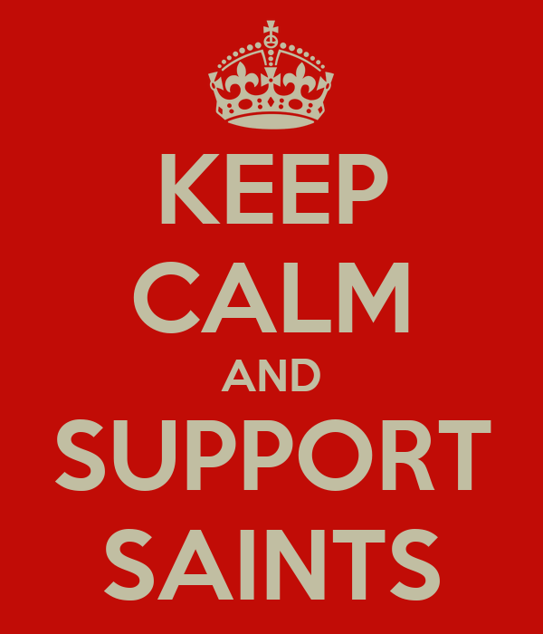KEEP CALM AND SUPPORT SAINTS