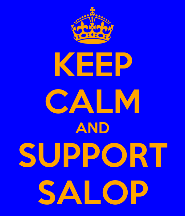 KEEP CALM AND SUPPORT SALOP