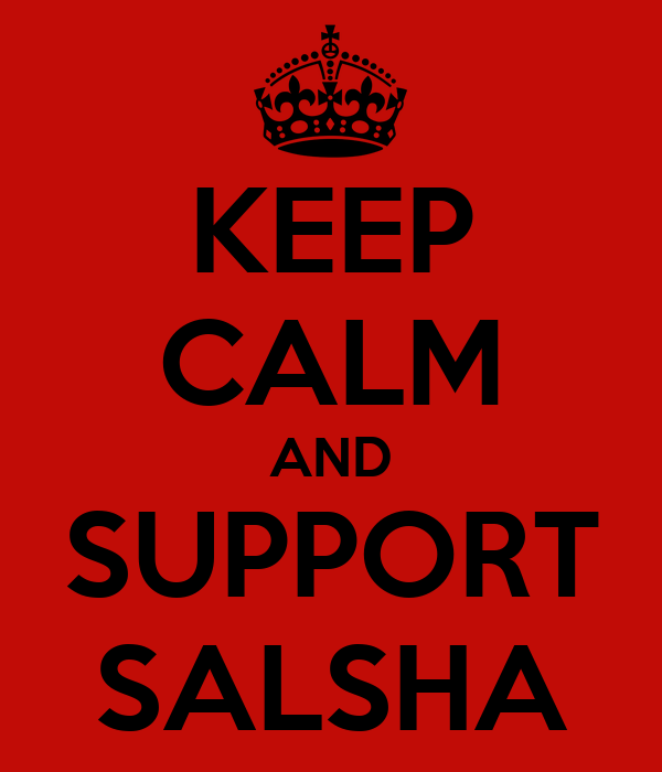 KEEP CALM AND SUPPORT SALSHA