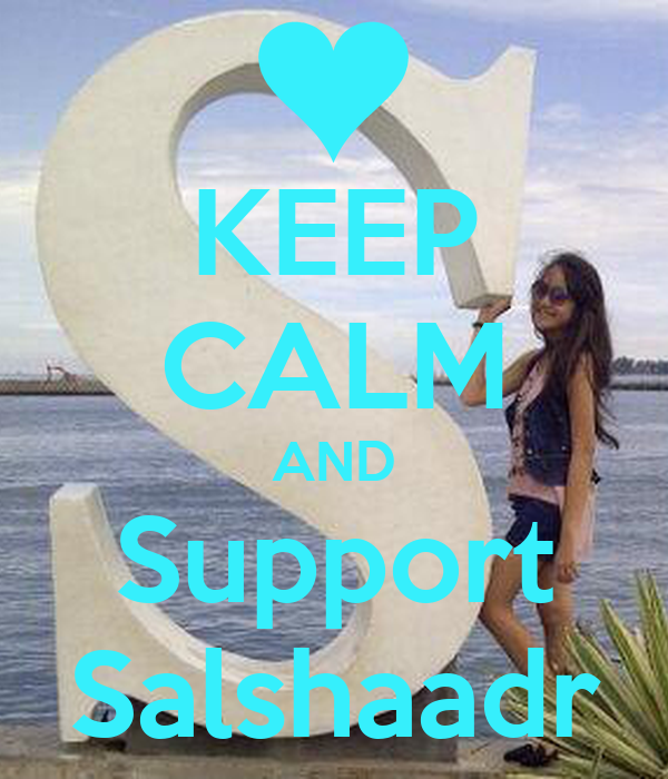 KEEP CALM AND Support Salshaadr