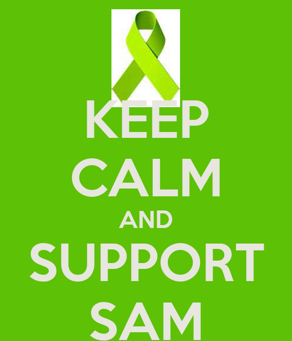 KEEP CALM AND SUPPORT SAM