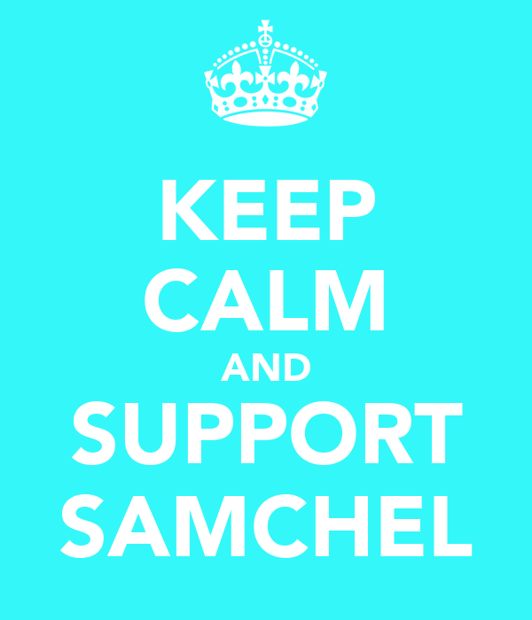 KEEP CALM AND SUPPORT SAMCHEL