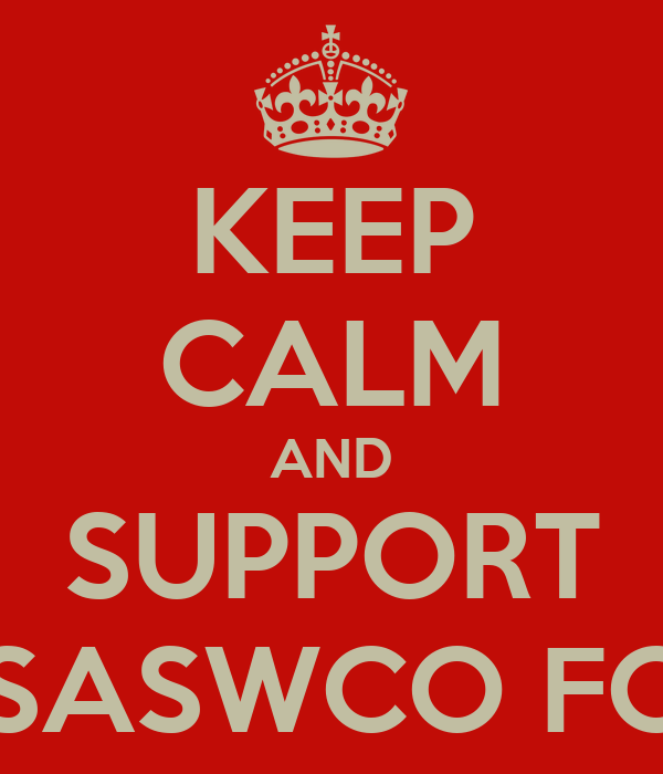 KEEP CALM AND SUPPORT SASWCO FC