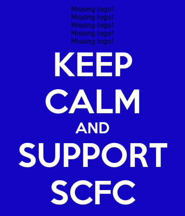 KEEP CALM AND SUPPORT SCFC