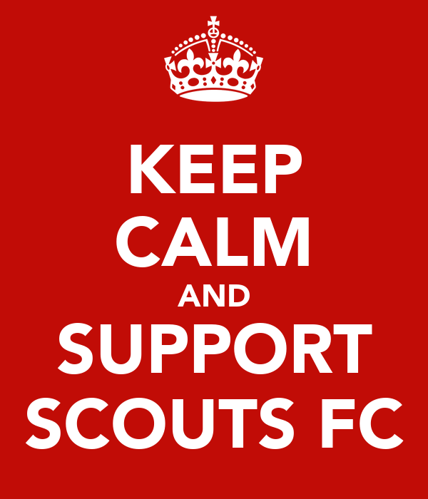KEEP CALM AND SUPPORT SCOUTS FC