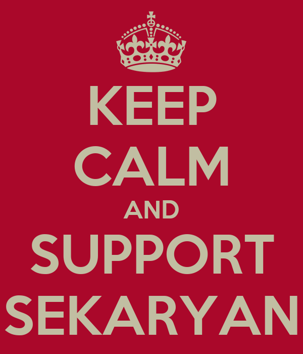KEEP CALM AND SUPPORT SEKARYAN