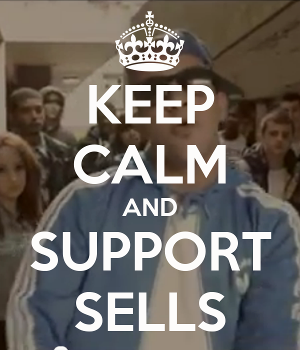 KEEP CALM AND SUPPORT SELLS