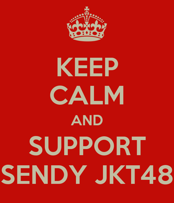 KEEP CALM AND SUPPORT SENDY JKT48