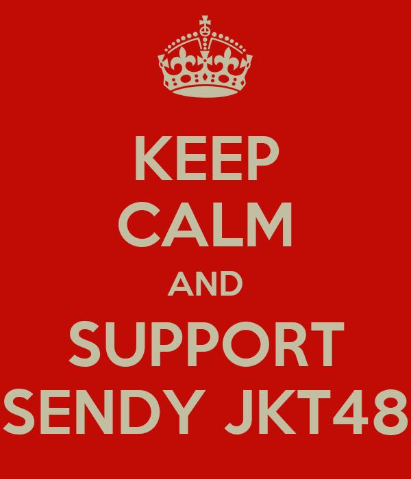 KEEP CALM AND SUPPORT SENDY JKT48