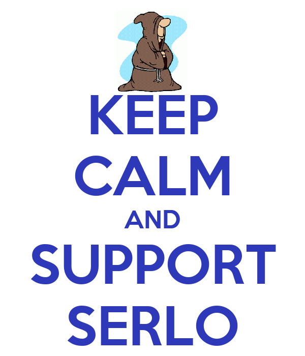 KEEP CALM AND SUPPORT SERLO