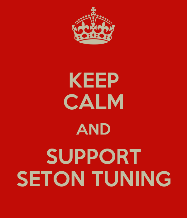 KEEP CALM AND SUPPORT SETON TUNING