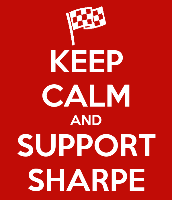 KEEP CALM AND SUPPORT SHARPE