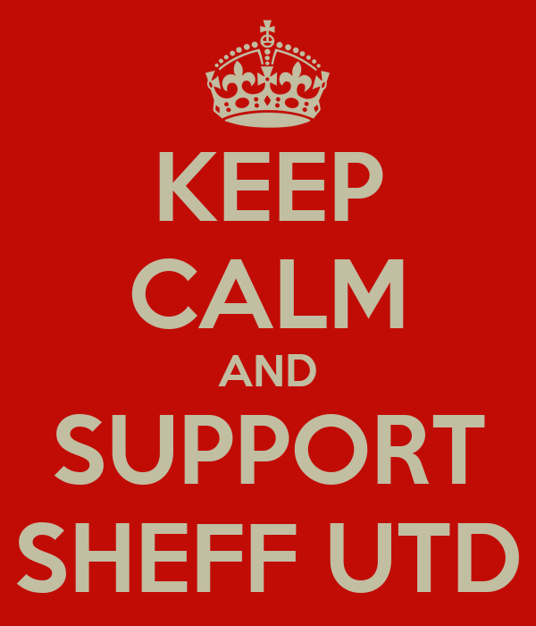 KEEP CALM AND SUPPORT SHEFF UTD