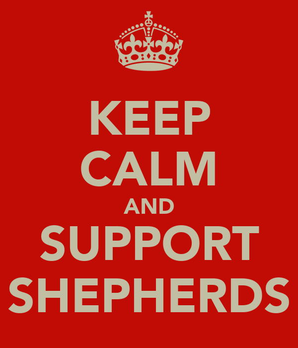 KEEP CALM AND SUPPORT SHEPHERDS