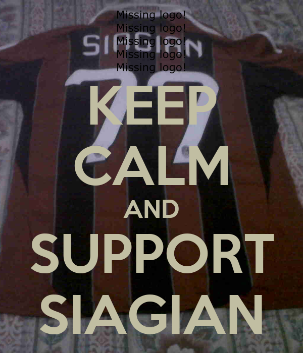 KEEP CALM AND SUPPORT SIAGIAN