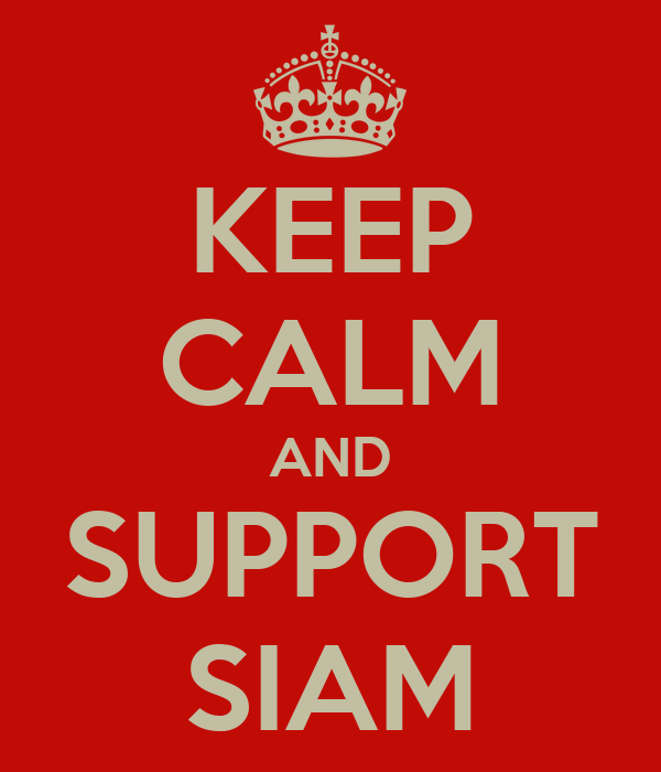 KEEP CALM AND SUPPORT SIAM