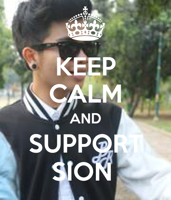 KEEP CALM AND SUPPORT SION