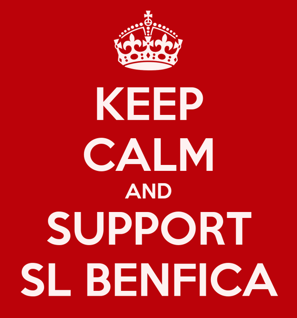 KEEP CALM AND SUPPORT SL BENFICA