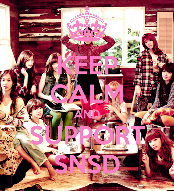 KEEP CALM AND SUPPORT SNSD