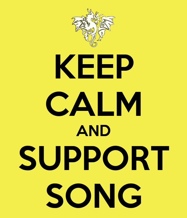 KEEP CALM AND SUPPORT SONG