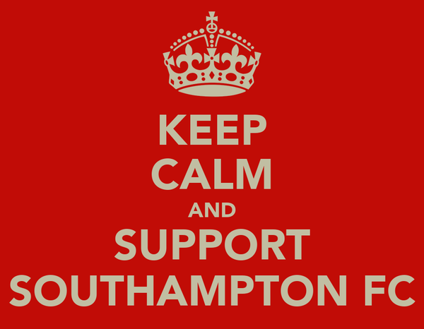 KEEP CALM AND SUPPORT SOUTHAMPTON FC
