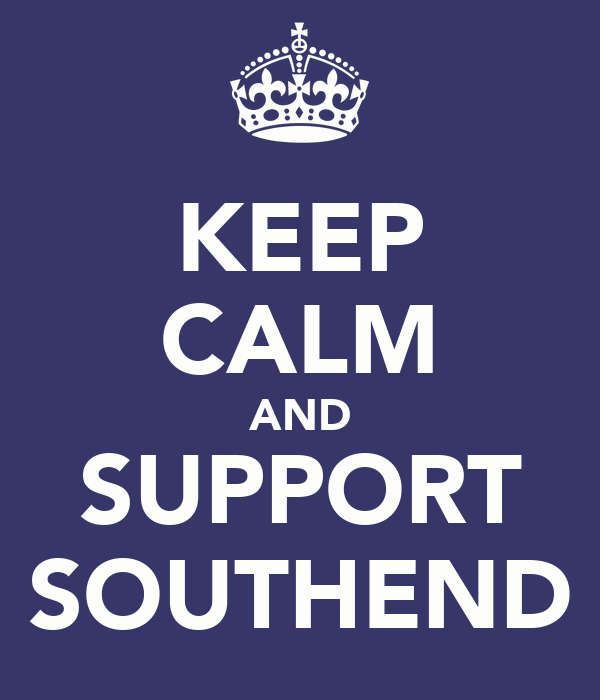 KEEP CALM AND SUPPORT SOUTHEND