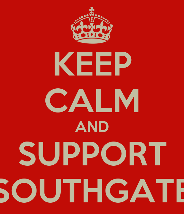 KEEP CALM AND SUPPORT SOUTHGATE