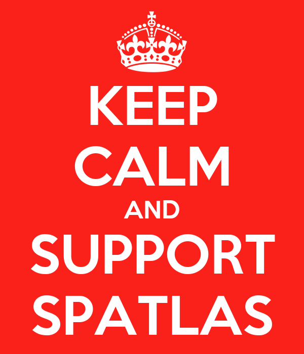 KEEP CALM AND SUPPORT SPATLAS