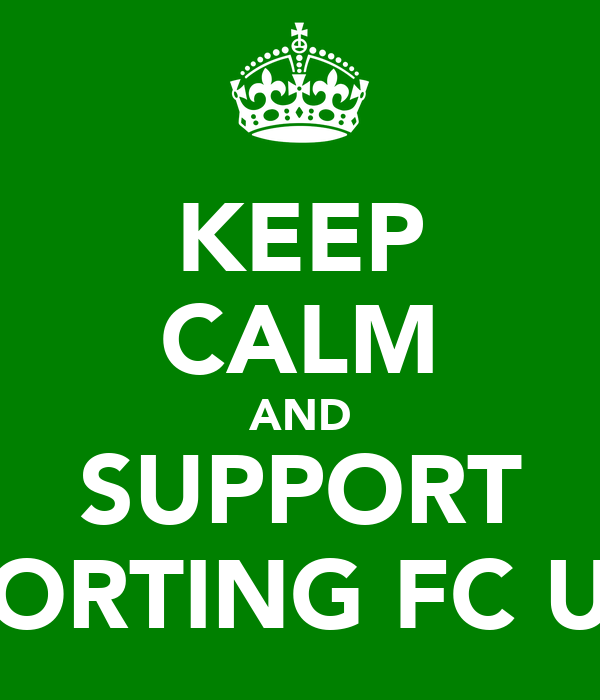 KEEP CALM AND SUPPORT SPORTING FC U16