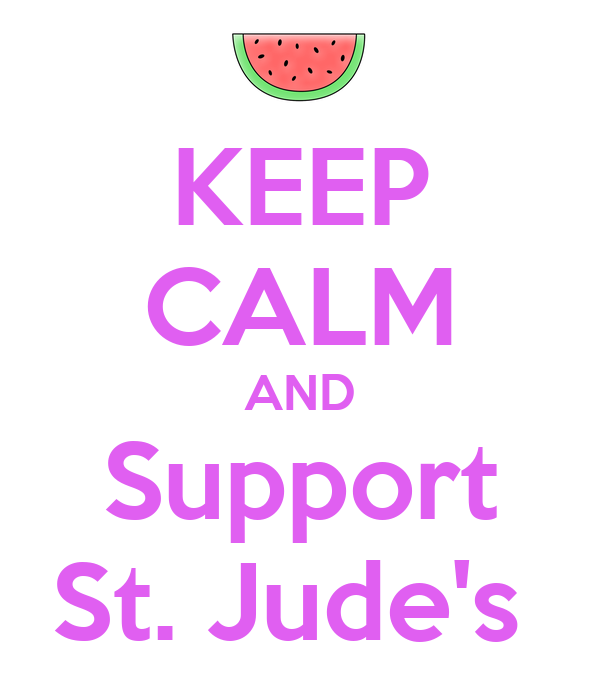 KEEP CALM AND Support St. Jude's