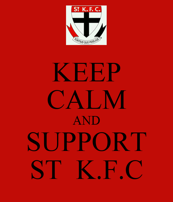 KEEP CALM AND SUPPORT ST  K.F.C