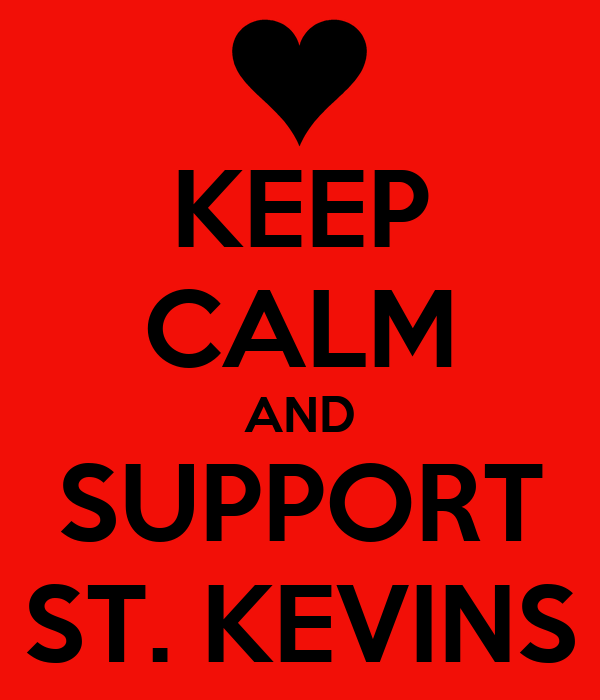 KEEP CALM AND SUPPORT ST. KEVINS