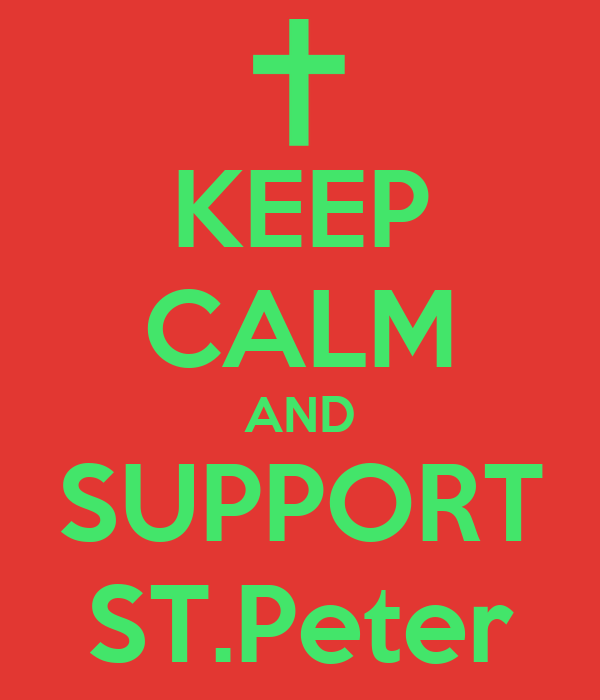 KEEP CALM AND SUPPORT ST.Peter
