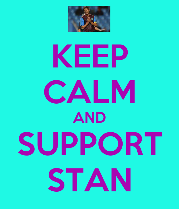 KEEP CALM AND SUPPORT STAN