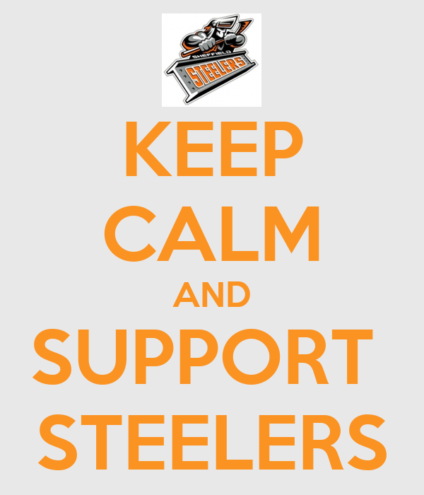 KEEP CALM AND SUPPORT  STEELERS