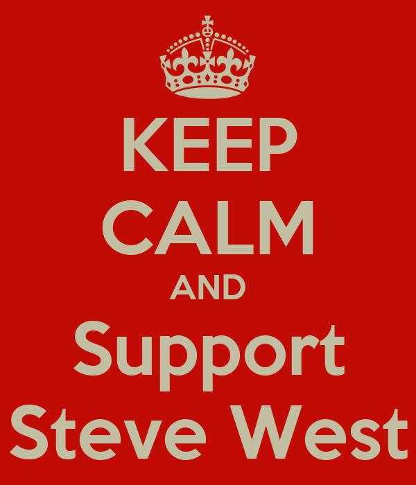 KEEP CALM AND Support Steve West