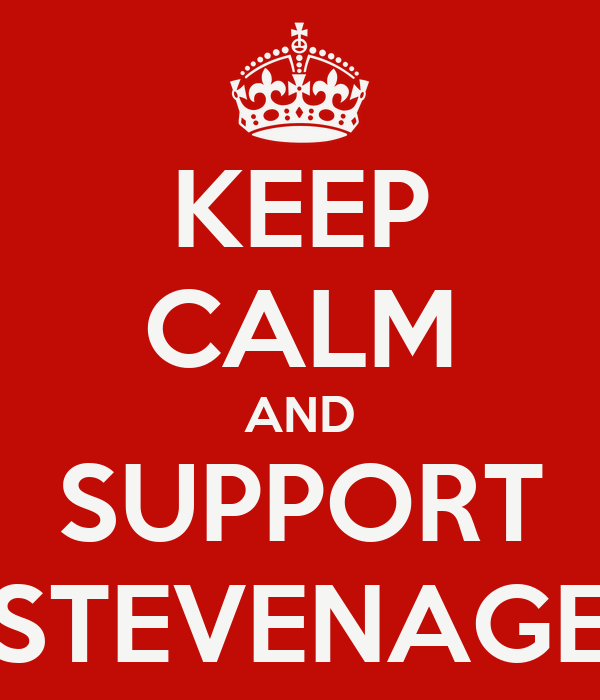 KEEP CALM AND SUPPORT STEVENAGE