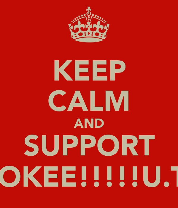KEEP CALM AND SUPPORT STOKEE!!!!!U.T.P