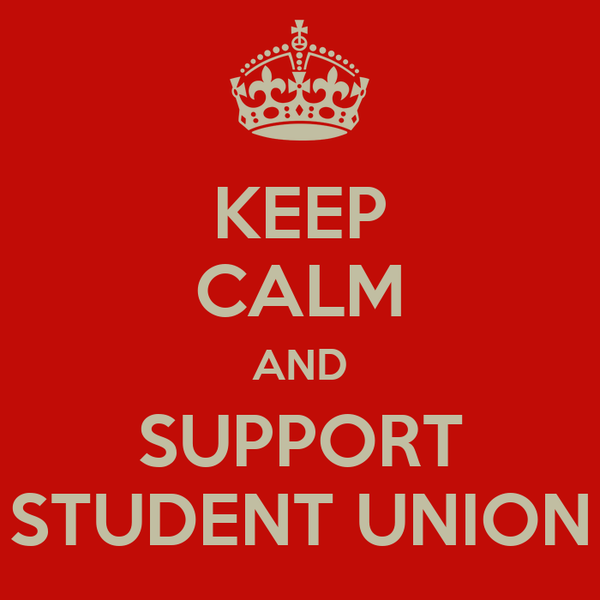 KEEP CALM AND SUPPORT STUDENT UNION