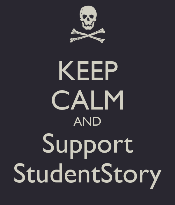 KEEP CALM AND Support StudentStory