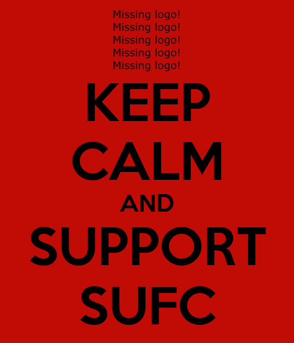 KEEP CALM AND SUPPORT SUFC