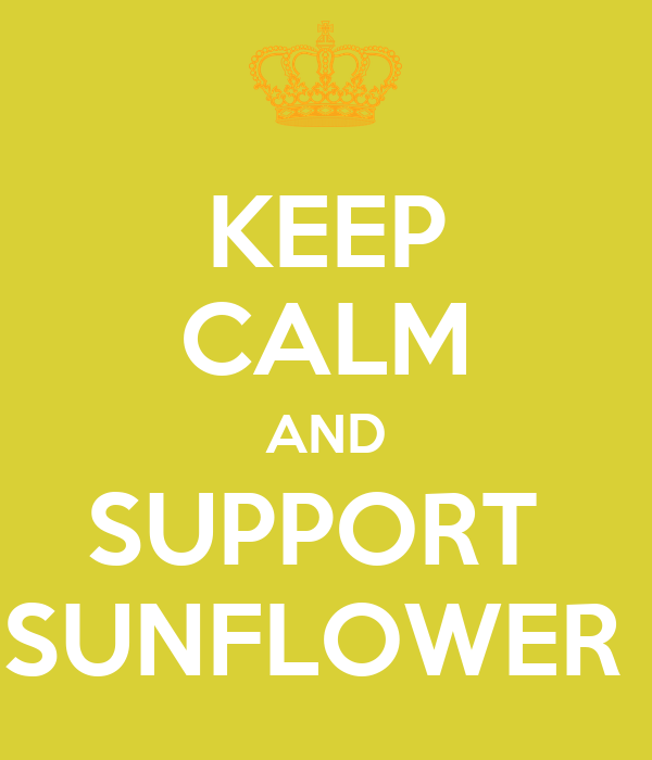 KEEP CALM AND SUPPORT  SUNFLOWER