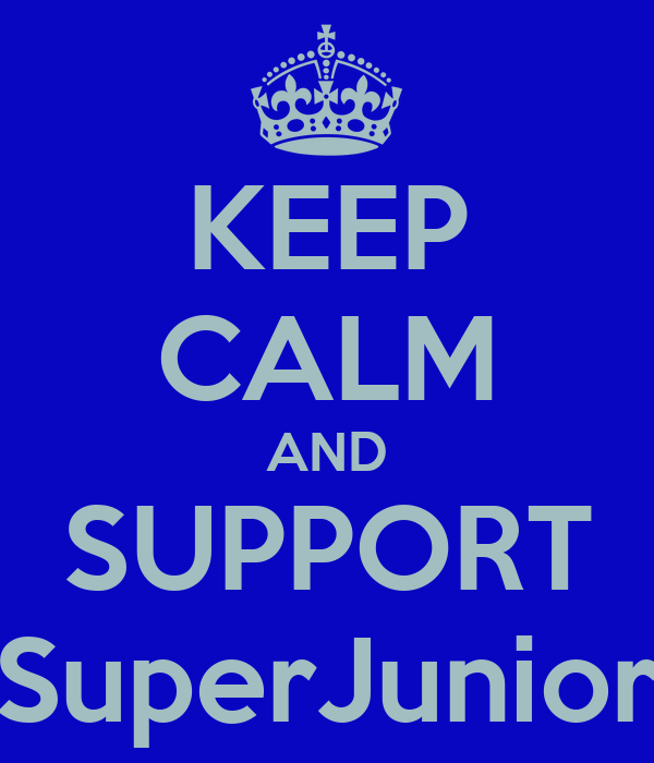 KEEP CALM AND SUPPORT SuperJunior