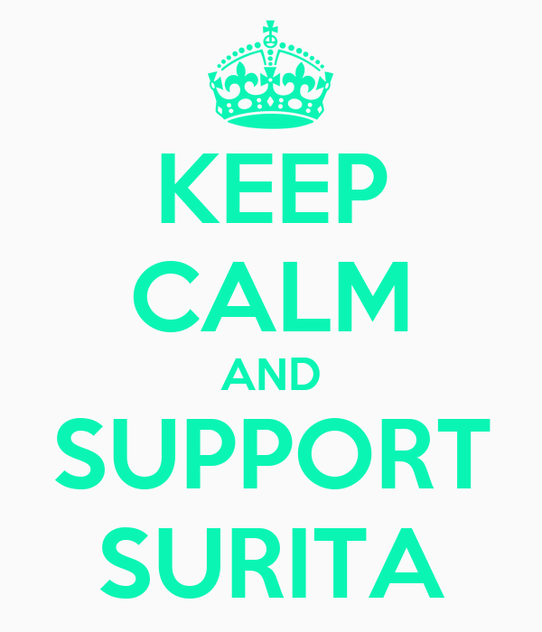KEEP CALM AND SUPPORT SURITA