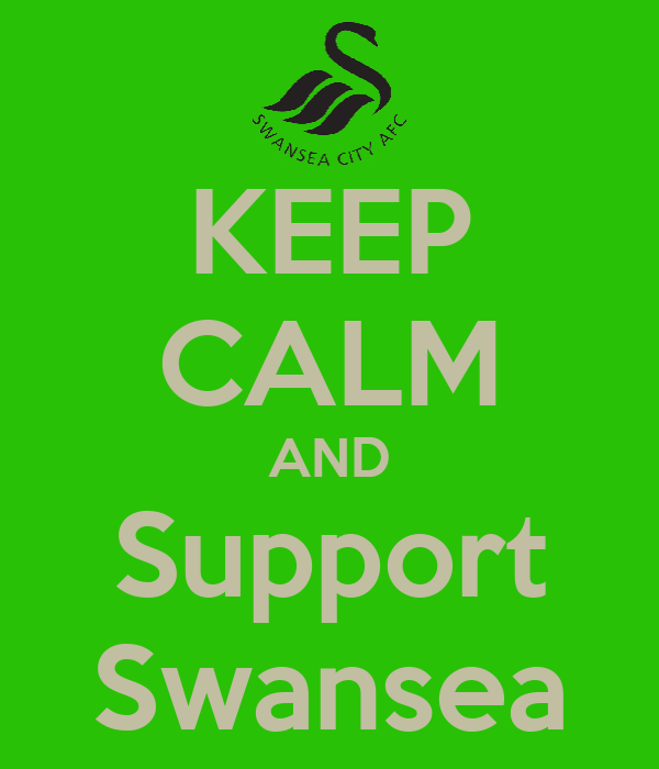 KEEP CALM AND Support Swansea