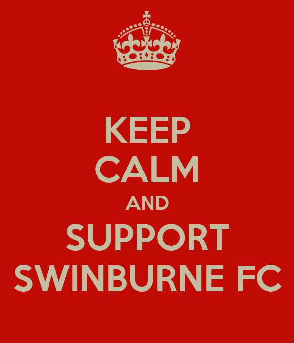 KEEP CALM AND SUPPORT SWINBURNE FC