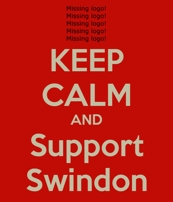 KEEP CALM AND Support Swindon