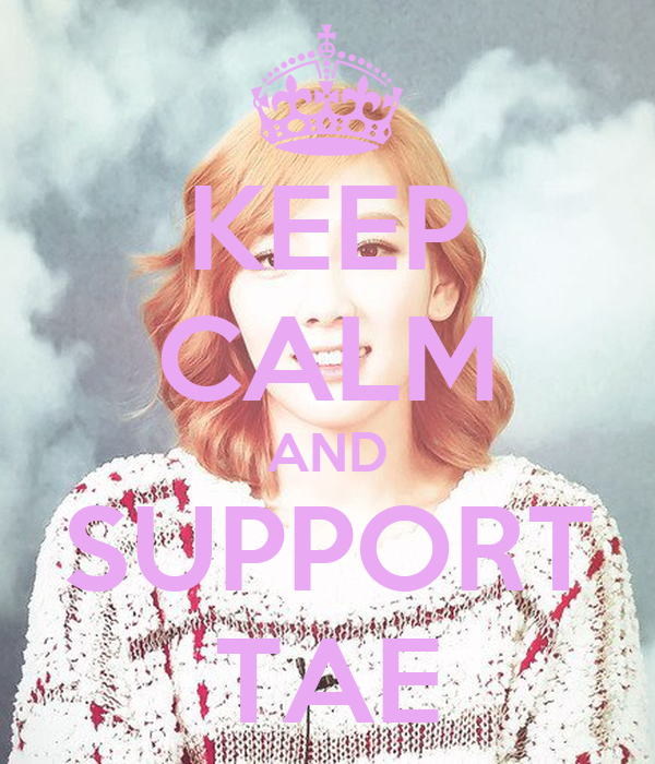 KEEP CALM AND SUPPORT TAE